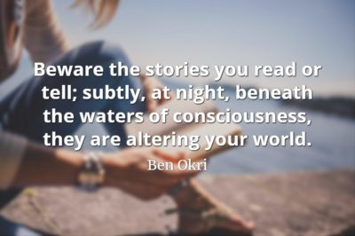 Blurred image of a lady reading a book at a lake with Ben Okri quote, Beware the stories you read or tell; subtly, at night, beneath the waters of consciousness, they are altering your world.