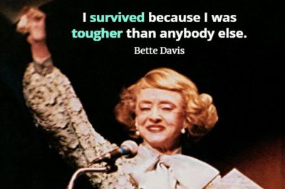 Actress Bette Davis with arm raised and quote I survived because I was tougher than anybody else.