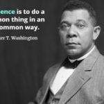 "Booker T. Washinton with quote, ""Excellence is to do a common thing in an uncommon way."""