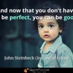 "three-year-old boy with superimposed john steinbeck quote, ""And now that you don't have to be perfect, you can be good."""