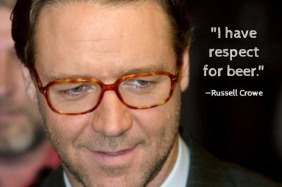 "Closeup image of actor Russell Crowe with quote, ""I have respect for beer."""