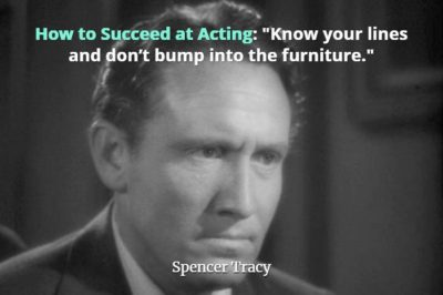 Actor Spencer Tracy with intense stare and quote How to succeed at acting: know your lines and don't bump into the furniture