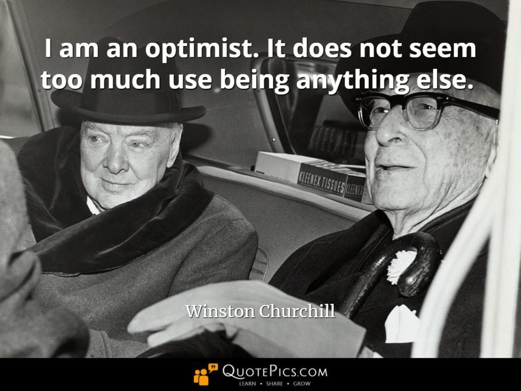 Picture Winston Churchill Quo: Why Winston Churchill Was An Optimist